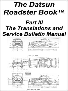 The Datsun Roadster Book - Part III The Translations and Service Bulletin Manual