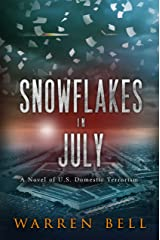Snowflakes in July: A Novel of U.S. Domestic Terrorism Kindle Edition