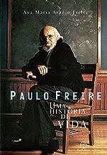 Paulo Freire: Uma história de vida: Uma história de vida
