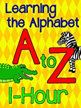 Learning the Alphabet A to Z - 1 Hour