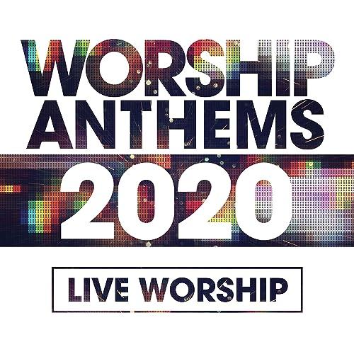 Worship Anthems 2020