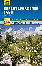 Berchtesgadener Land Wanderführer Michael Müller Verlag: 36 Touren mit GPS-kartierten Routen und praktischen Reisetipps (MM-Wandern) (German Edition)