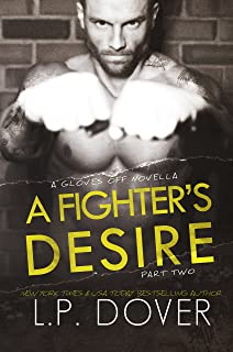 A Fighter's Desire - Part Two (A Gloves Off Novel Book 2)