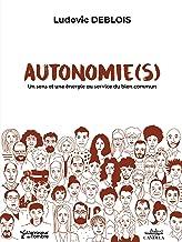 AUTONOMIE(S): Un sens et une énergie au service du bien commun (2021)