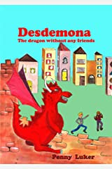 Desdemona: The Dragon Without Any Friends Kindle Edition