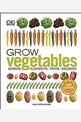 Grow Vegetables: Gardens, Allotments, Patios, Balconies Hardcover