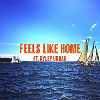 Feels Like Home (feat. Ryley Urban) [Explicit]