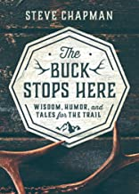 The Buck Stops Here: Wisdom, Humor, and Tales for the Trail