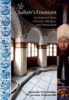 The Sultan's Fountain: An Imperial Story of Cairo, Istanbul and Amsterdam