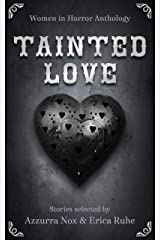 Tainted Love : Women in Horror Anthology Kindle Edition