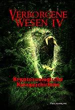 Verborgene Wesen IV: Kryptozoologische Kurzgeschichten (German Edition)