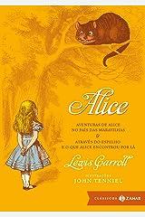 Alice: edição bolso de luxo: Aventuras de Alice no País das Maravilhas & Através do Espelho e o que Alice encontrou por lá (Clássicos Zahar) eBook Kindle