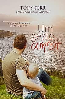 Um Gesto de Amor: O que você faria por alguém que ama? (Portuguese Edition)