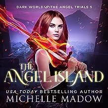 The Angel Island: Dark World: The Angel Trials, Book 5