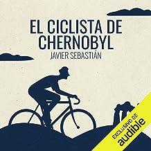 El Ciclista de Chernobyl (Narración en Castellano) [The Cyclist of Chernobyl]