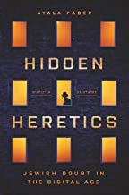 Hidden Heretics: Jewish Doubt in the Digital Age (Princeton Studies in Culture and Technology)