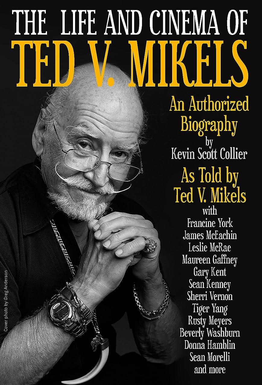 ラリー展望台The Life and Cinema of Ted V. Mikels (English Edition)