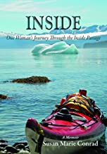 Inside: One Woman's Journey Through the Inside Passage Paperback - March 12, 2019