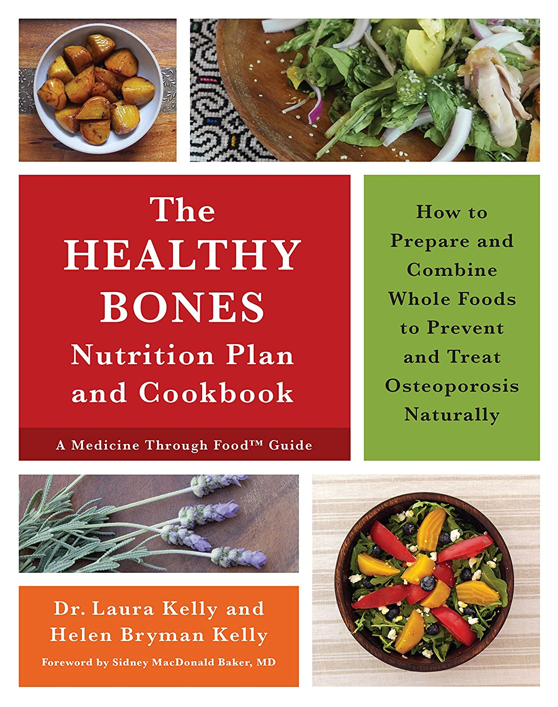 The Healthy Bones Nutrition Plan and Cookbook: How to Prepare and Combine Whole Foods to Prevent and Treat Osteoporosis Naturally (English Edition)