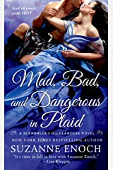 Mad, Bad, and Dangerous in Plaid: A Scandalous Highlanders Novel Kindle Edition