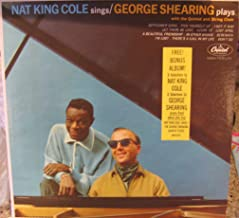 Nate King Cole Sings & George Shearing plays with a bonus abum of 6 Nat King Cole & 6 George Shearing (Viny Records)