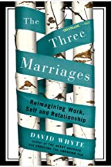 The Three Marriages: Reimagining Work, Self and Relationship Kindle Edition