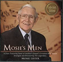 Mosie's Men - A Choir Featuring Some of Southern Gospel's Greatest Male Voices