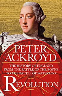 Revolution: The History of England from the Battle of the Boyne to the Battle of Waterloo (The History of England, 4)