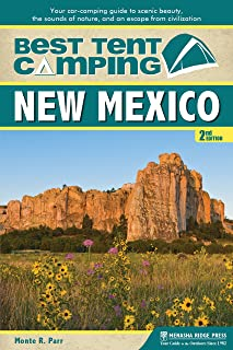 Best Tent Camping: New Mexico: Your Car-Camping Guide to Scenic Beauty, the Sounds of Nature, and an Escape from Civilization
