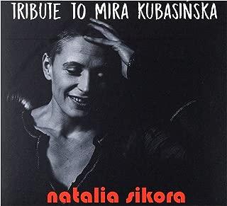 Natalia Sikora: Tribute to Mira KubasiĹska [CD]