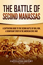 The Battle of Second Manassas: A Captivating Guide to the Second Battle of Bull Run, A Significant Event in the American C...