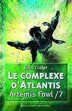 Artemis Fowl, 7 : Le complexe d'Atlantis (Grand format littérature - Romans Junior) (French Edition)