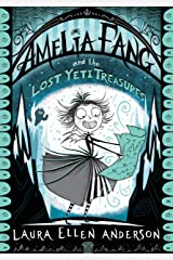 Amelia Fang and the Lost Yeti Treasures (The Amelia Fang Book 5) Kindle Edition