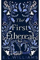 The First Ethereal (English Edition) Versión Kindle