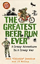 The Greatest Beer Run Ever: A Crazy Adventure in a Crazy War *SOON TO BE A MAJOR MOVIE* (English Edition)