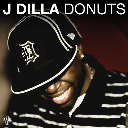 Donuts [Explicit] by J Dilla on Amazon Music - Amazon com