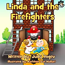 Children's book: Linda and the Firefighters, a story about a brave little dog who rescued a child from a fire: (Bedtime picture book for Beginner readers,animal ... learning) (Linda's Adventures 5)