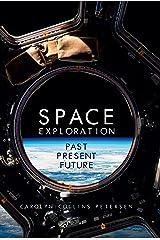 Space Exploration: Past, Present, Future (English Edition) eBook Kindle