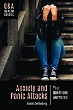Anxiety and Panic Attacks: Your Questions Answered (Q&A Health Guides)