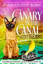 A Canary in the Canal Georgie Shaw Cozy Mystery #8 (Georgie Shaw Cozy Mystery Series)