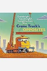 Crane Truck's Opposites: Goodnight, Goodnight, Construction Site (Goodnight, Goodnight Construction Site) Kindle Edition