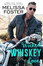 Wicked Whiskey Love: Sexy Standalone Romance (The Whiskeys: Dark Knights at Peaceful Harbor Book 4)