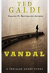Vandal: A thriller short story Kindle Edition