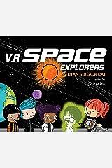 V.R. Space Explorers: Titan's Black Cat Kindle Edition