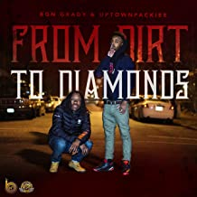 From Dirt to Diamonds [Explicit]