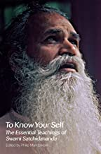 To Know Your Self: The Essential Teachings of Swami Satchidananda: The Essential Teachings of Swami Satchidananda, Second ...