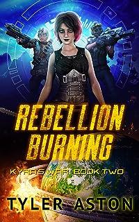 Rebellion Burning: An Epic Sci-Fi Adventure (Kyra's War Book 2) (English Edition)