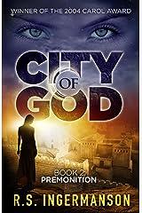 Premonition: A Time-Travel Suspense Novel (City of God Book 2) Kindle Edition