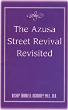 The Azusa Street Revival Revisited