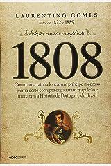1808: Como uma rainha louca, um príncipe medroso e uma corte corrupta enganaram Napoleão e mudaram a História de Portugal e do Brasil Capa comum